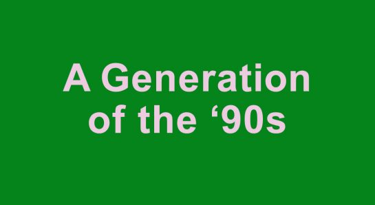 A Generation of the '90s