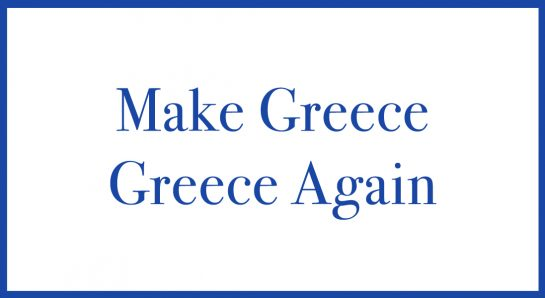 Make Greece Greece Again